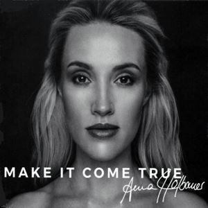 Make It Come True