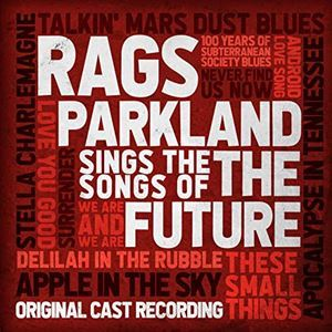 Rags Parkland Sings The Songs Of The Future
