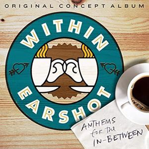 Within Earshot - Anthems For The In-Between