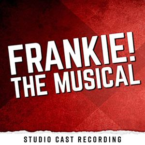 Frankie - The Musical