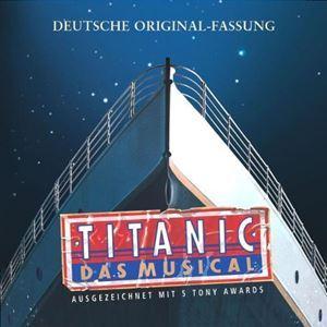 Titanic - Das Musical (Hamburg 2002)